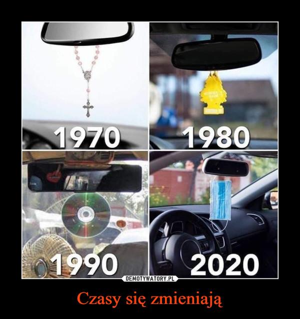 Czasy się zmieniają –