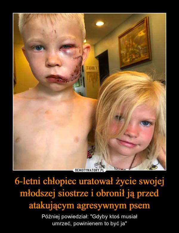 """6-letni chłopiec uratował życie swojej młodszej siostrze i obronił ją przed atakującym agresywnym psem – Później powiedział: """"Gdyby ktoś musiałumrzeć, powinienem to być ja"""""""