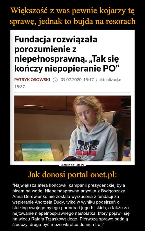 Większość z was pewnie kojarzy tę sprawę, jednak to bujda na resorach Jak donosi portal onet.pl: