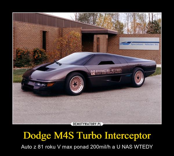 Dodge M4S Turbo Interceptor – Auto z 81 roku V max ponad 200mil/h a U NAS WTEDY