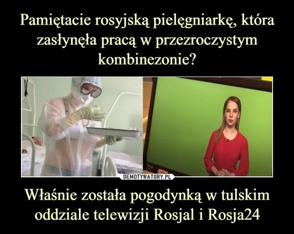 Właśnie została pogodynką w tulskim oddziale telewizji Rosjal i Rosja24 –