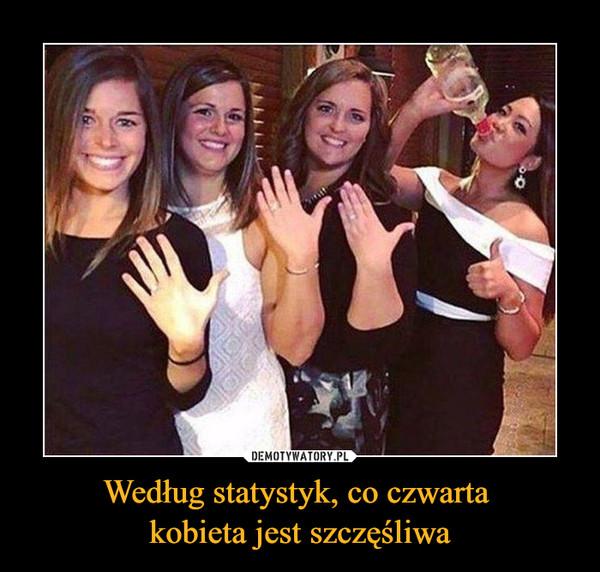 Według statystyk, co czwarta kobieta jest szczęśliwa –