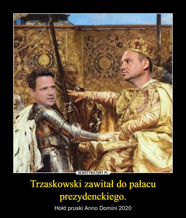 Trzaskowski zawitał do pałacu prezydenckiego. – Hołd pruski Anno Domini 2020