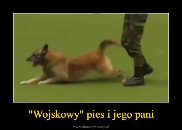 """""""Wojskowy"""" pies i jego pani –"""