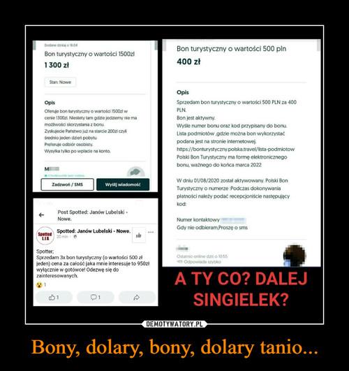 Bony, dolary, bony, dolary tanio...