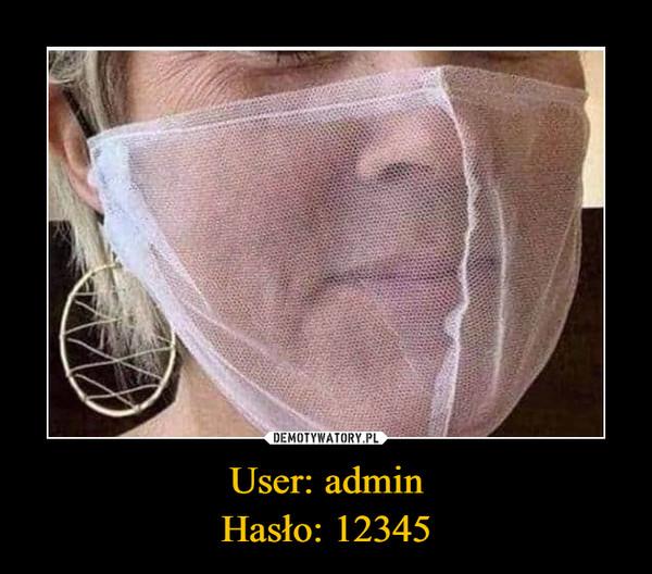 User: adminHasło: 12345 –