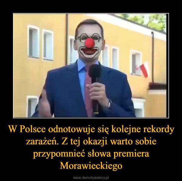 W Polsce odnotowuje się kolejne rekordy zarażeń. Z tej okazji warto sobie przypomnieć słowa premiera Morawieckiego –