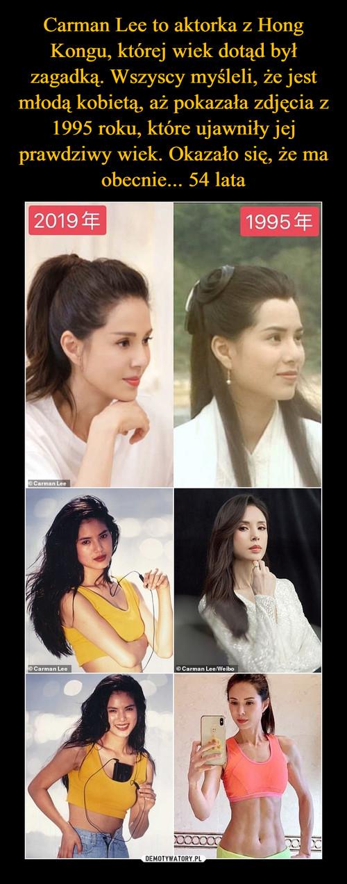 Carman Lee to aktorka z Hong Kongu, której wiek dotąd był zagadką. Wszyscy myśleli, że jest młodą kobietą, aż pokazała zdjęcia z 1995 roku, które ujawniły jej prawdziwy wiek. Okazało się, że ma obecnie... 54 lata