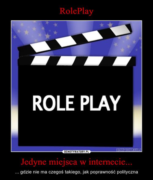 RolePlay Jedyne miejsca w internecie...