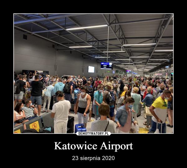 Katowice Airport – 23 sierpnia 2020