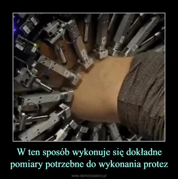 W ten sposób wykonuje się dokładne pomiary potrzebne do wykonania protez –