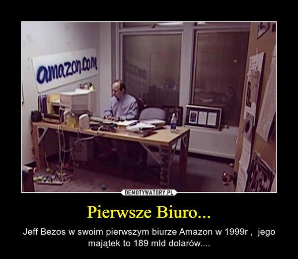 Pierwsze Biuro... – Jeff Bezos w swoim pierwszym biurze Amazon w 1999r ,  jego majątek to 189 mld dolarów....