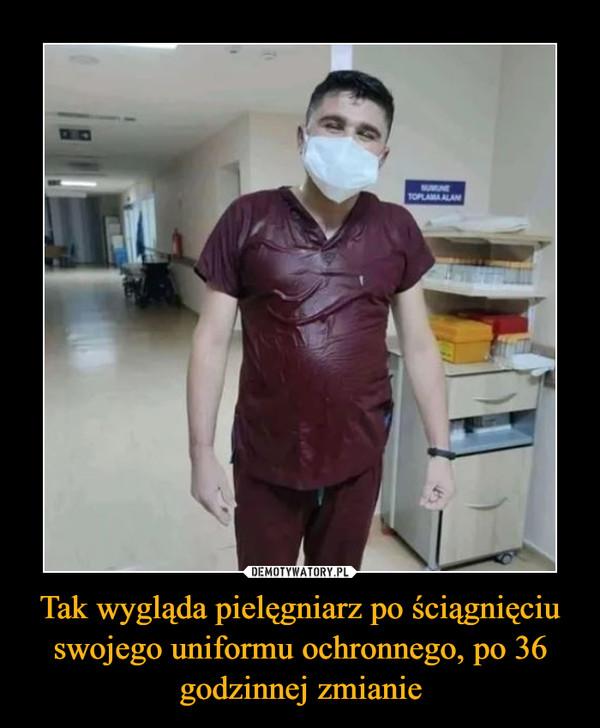 Tak wygląda pielęgniarz po ściągnięciu swojego uniformu ochronnego, po 36 godzinnej zmianie –