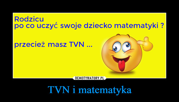 TVN i matematyka –