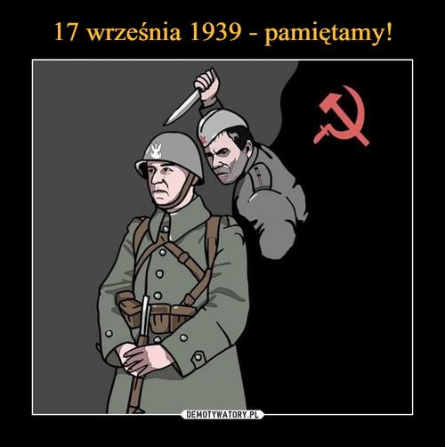 17 września 1939 - pamiętamy!