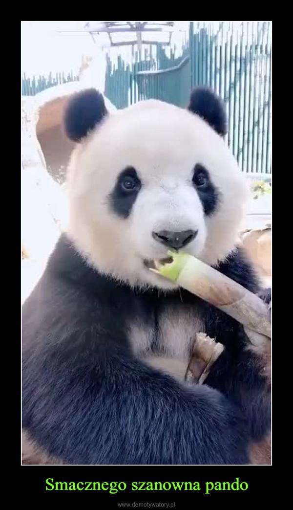 Smacznego szanowna pando –