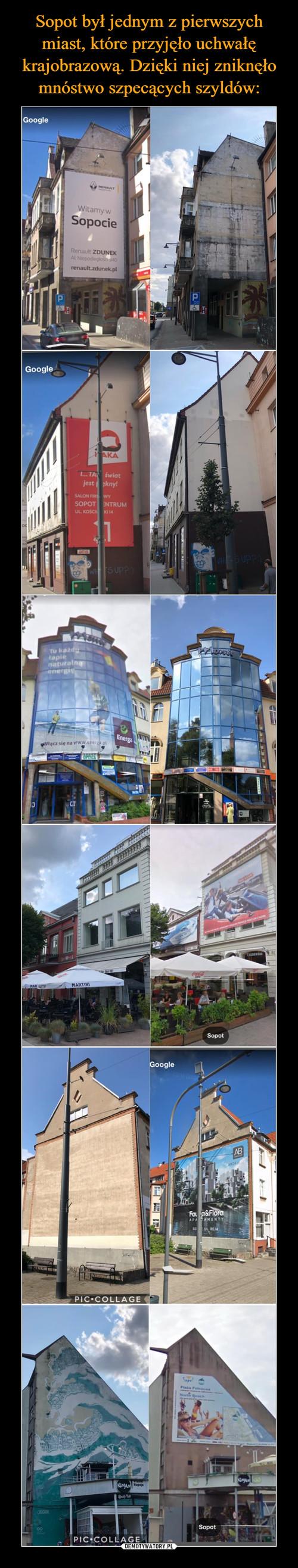 Sopot był jednym z pierwszych miast, które przyjęło uchwałę krajobrazową. Dzięki niej zniknęło mnóstwo szpecących szyldów: