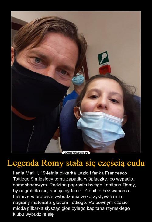 Legenda Romy stała się częścią cudu