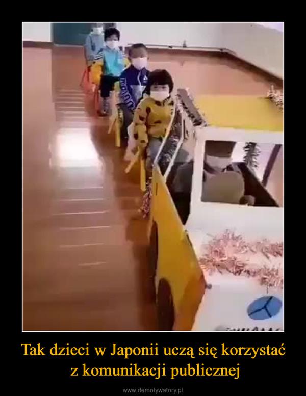 Tak dzieci w Japonii uczą się korzystać z komunikacji publicznej –