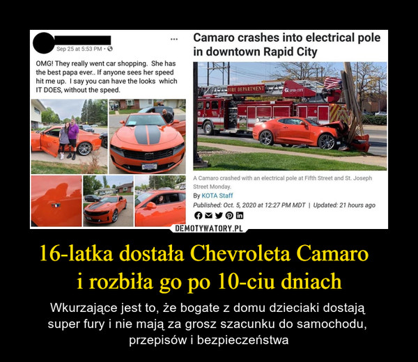 16-latka dostała Chevroleta Camaro  i rozbiła go po 10-ciu dniach – Wkurzające jest to, że bogate z domu dzieciaki dostają super fury i nie mają za grosz szacunku do samochodu, przepisów i bezpieczeństwa