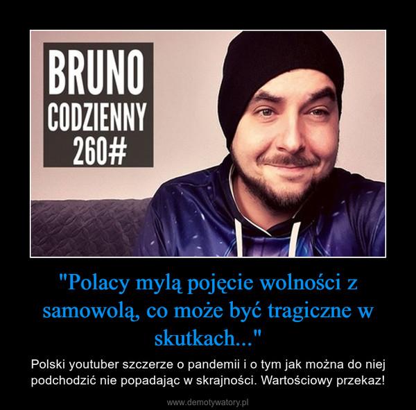 """""""Polacy mylą pojęcie wolności z samowolą, co może być tragiczne w skutkach..."""" – Polski youtuber szczerze o pandemii i o tym jak można do niej podchodzić nie popadając w skrajności. Wartościowy przekaz!"""