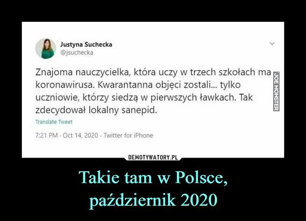 Takie tam w Polsce,październik 2020 –