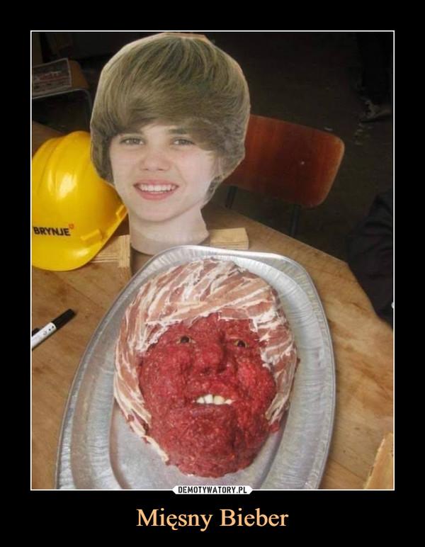 Mięsny Bieber –
