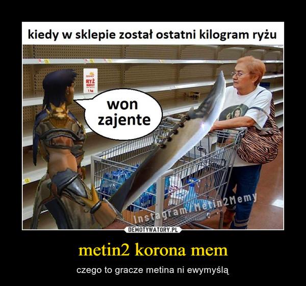 metin2 korona mem – czego to gracze metina ni ewymyślą
