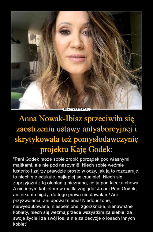 Anna Nowak-Ibisz sprzeciwiła się zaostrzeniu ustawy antyaborcyjnej i skrytykowała też pomysłodawczynię projektu Kaję Godek: