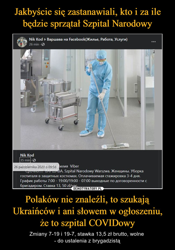 Polaków nie znaleźli, to szukają Ukraińców i ani słowem w ogłoszeniu, że to szpital COVIDowy – Zmiany 7-19 i 19-7, stawka 13,5 zł brutto, wolne - do ustalenia z brygadzistą