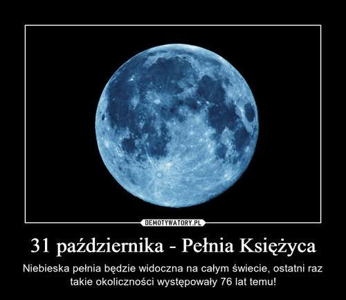 31 października - Pełnia Księżyca