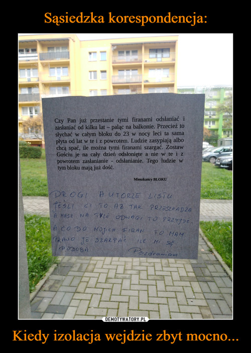 Sąsiedzka korespondencja: Kiedy izolacja wejdzie zbyt mocno...
