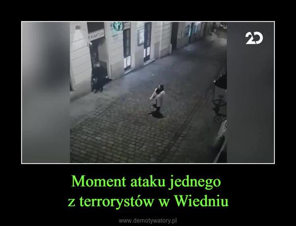 Moment ataku jednego z terrorystów w Wiedniu –