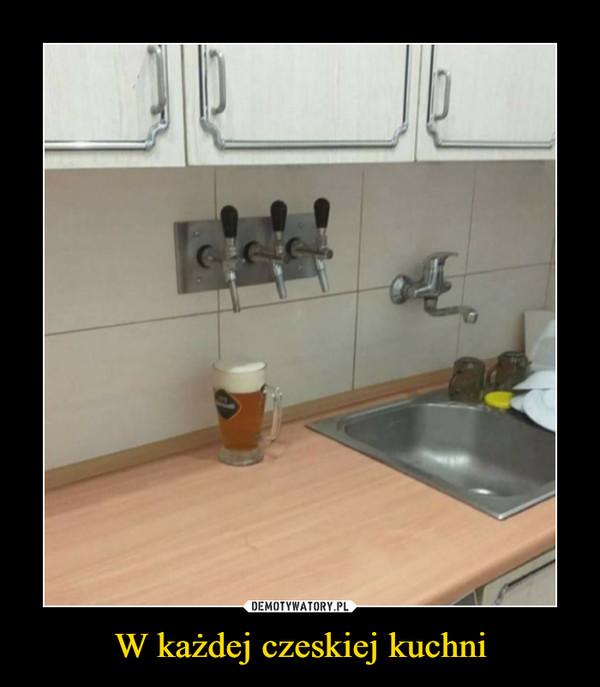 W każdej czeskiej kuchni –