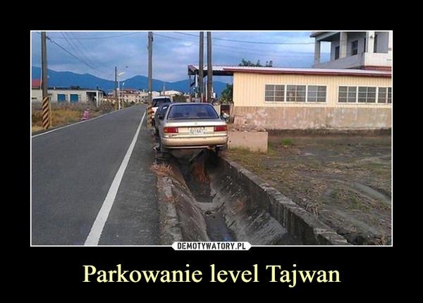 Parkowanie level Tajwan –