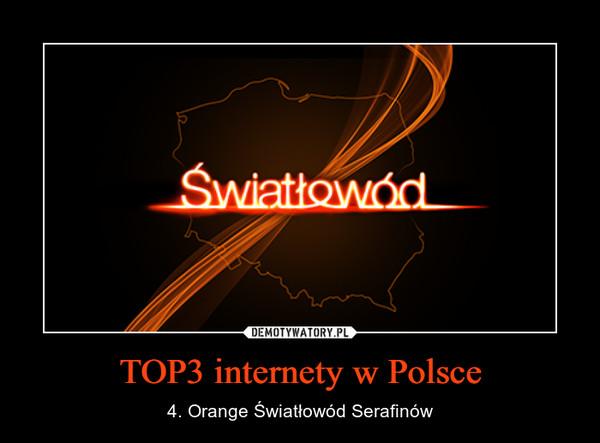 TOP3 internety w Polsce – 4. Orange Światłowód Serafinów