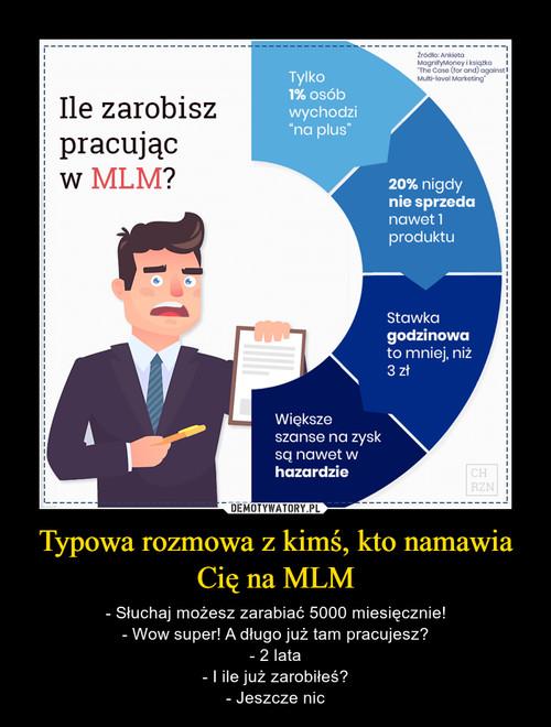 Typowa rozmowa z kimś, kto namawia Cię na MLM