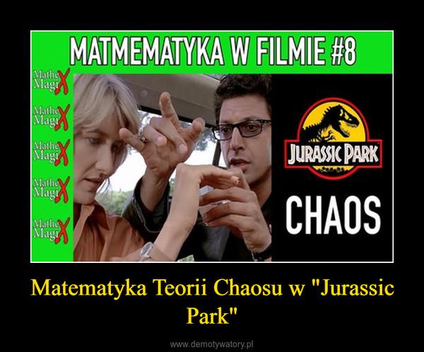 "Matematyka Teorii Chaosu w ""Jurassic Park"" –"