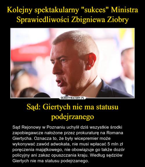 """Kolejny spektakularny """"sukces"""" Ministra Sprawiedliwości Zbigniewa Ziobry Sąd: Giertych nie ma statusu podejrzanego"""