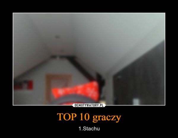 TOP 10 graczy – 1.Stachu