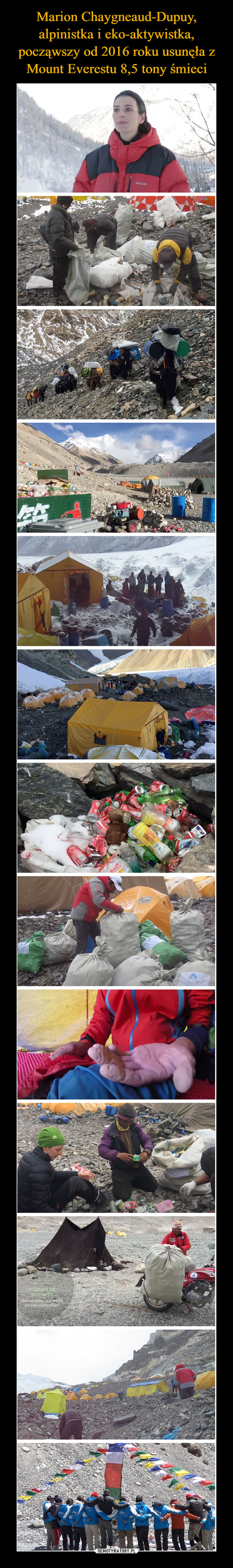 Marion Chaygneaud-Dupuy, alpinistka i eko-aktywistka, począwszy od 2016 roku usunęła z Mount Everestu 8,5 tony śmieci