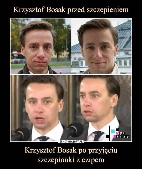 Krzysztof Bosak po przyjęciu szczepionki z czipem –
