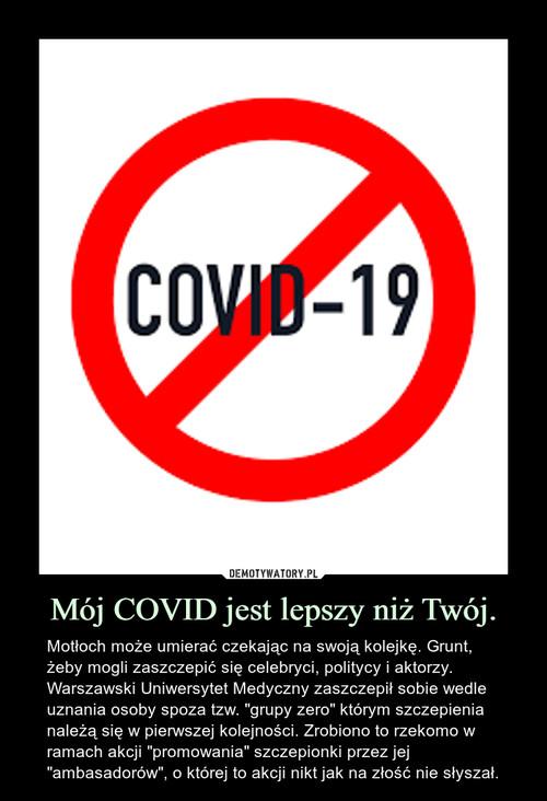 Mój COVID jest lepszy niż Twój.