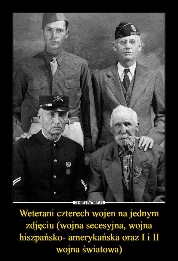 Weterani czterech wojen na jednym zdjęciu (wojna secesyjna, wojna hiszpańsko- amerykańska oraz I i II wojna światowa) –