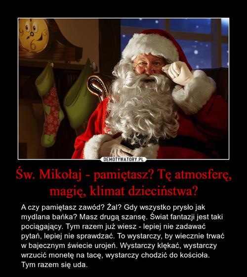 Św. Mikołaj - pamiętasz? Tę atmosferę, magię, klimat dzieciństwa?