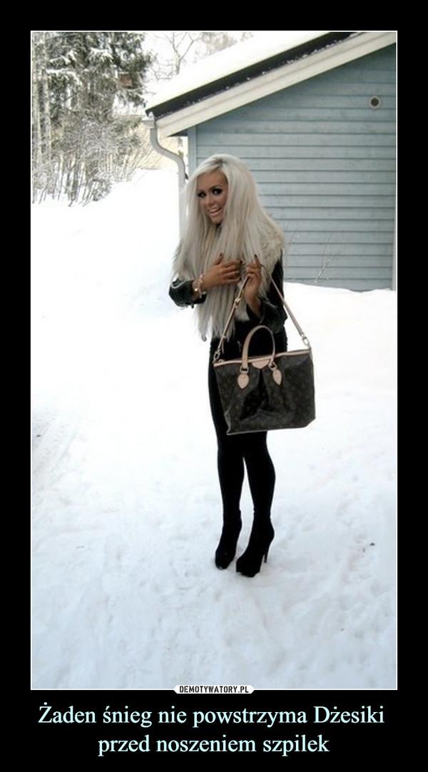 Żaden śnieg nie powstrzyma Dżesiki przed noszeniem szpilek –