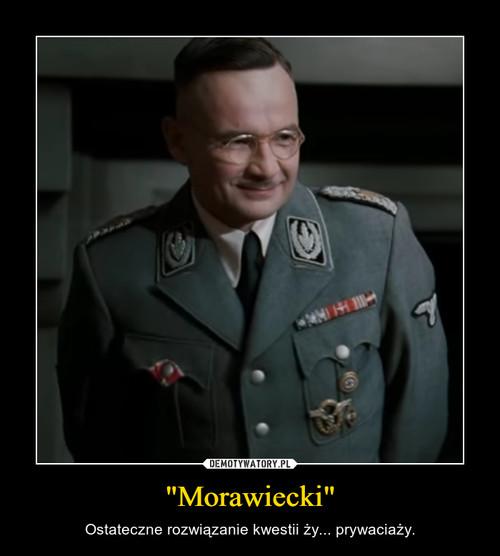 """""""Morawiecki"""""""