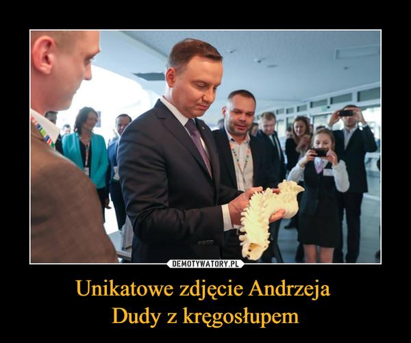 Unikatowe zdjęcie Andrzeja Dudy z kręgosłupem –