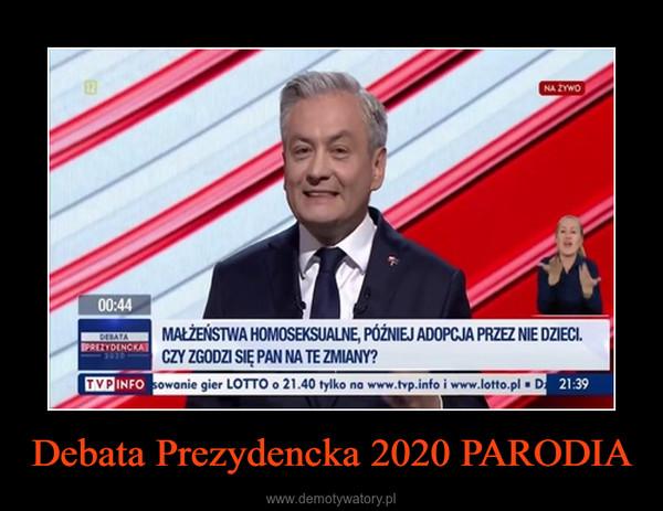 Debata Prezydencka 2020 PARODIA –