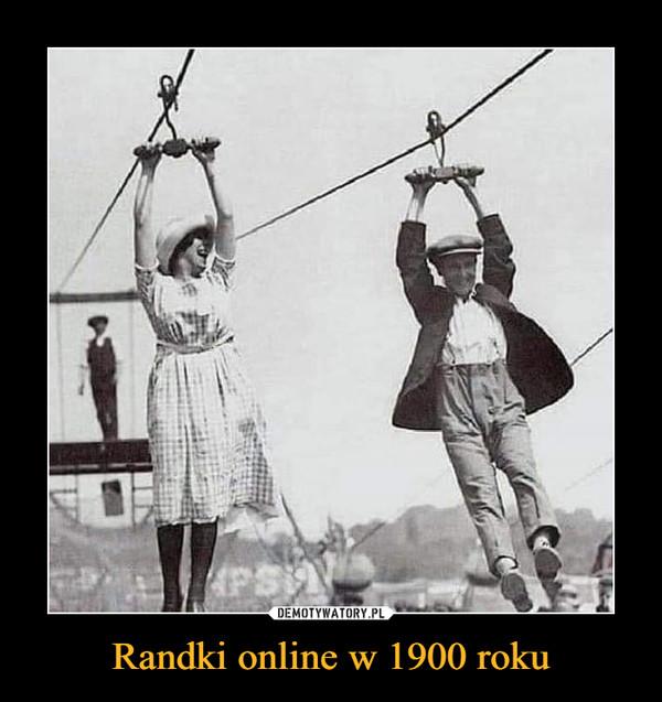 Randki online w 1900 roku –